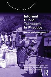 Informal Public Transport in Practice: Matatu Entrepreneurship
