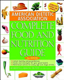 American Dietetic Association Complete Food and Nutrition Guide Book