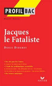 Profil - Diderot (Denis) : Jacques le Fataliste: Analyse littéraire de l'oeuvre