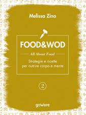 FOOD&WOD 2 – All about food – Strategie e ricette per nutrire corpo e mente