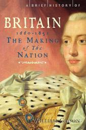 A Brief History of Britain 1660 - 1851: Volume 3
