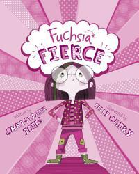 Fuchsia Fierce Book PDF