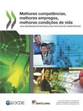 Melhores competências, melhores empregos, melhores condições de vida Uma abordagem estratégica das políticas de competências: Uma abordagem estratégica das políticas de competências