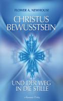 Christus Bewusstsein und der Weg in die Stille PDF