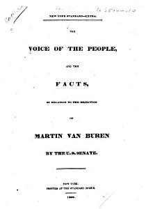 The Voice of the People, and the Facts, in Relation to the Rejection of Martin Van Buren, by the U.S. Senate