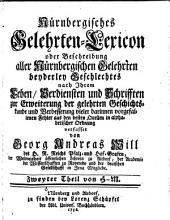 Nürnbergisches Gelehrten-lexicon; oder, Beschreibung aller nürnbergischen Gelehrten beyderley Geschlechtes nach ihrem Leben: Th H-M