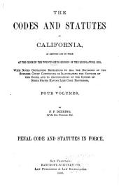 The Codes and Statutes of California, as Amended and in Force at the Close of the Twenty-sixth Session of the Legislature, 1885: Penal code and statutes in force