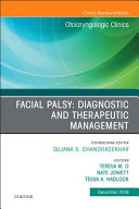 Facial Palsy  Diagnostic and Therapeutic Management  an Issue of Otolaryngologic Clinics of North America