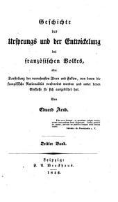 Geschichte des Ursprungs und der Entwicklung des Französischen Volkes (etc.)