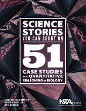 Science Stories You Can Count On: 51 Case Studies With Quantitative Reasoning in Biology