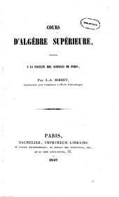 Cours d'algèbre supérieure: professé a la Faculté des sciences de Paris