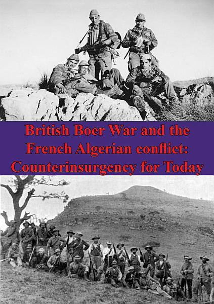 British Boer War And The French Algerian Conflict: Counterinsurgency For Today