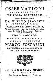 Osservazion sopra varj Punti d'istoria Letteraria esposte in alcune lettere da Eusebio Eraniste. Dirette al M.R.P. Francesco Antonio Zaccaria
