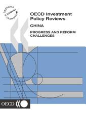 OECD Investment Policy Reviews OECD Investment Policy Reviews: China 2003 Progress and Reform Challenges: Progress and Reform Challenges