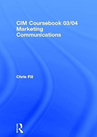 CIM Coursebook 03 04 Marketing Communications PDF