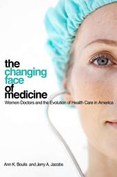 The changing face of medicine: women doctors and the evolution of health care in America