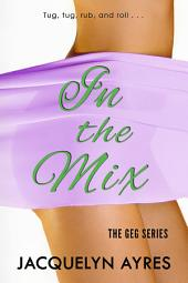 In The Mix: The GEG Series #2