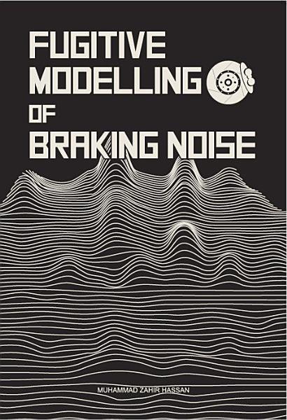 Fugitive Modelling of Braking Noise PDF