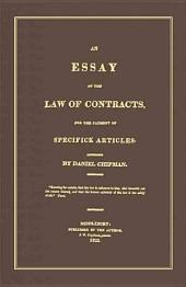 An Essay on the Law of Contracts: For the Payment of Specifick Articles
