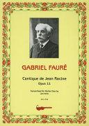 Gabriel Faure  Cantique de Jean Racine  Opus 11