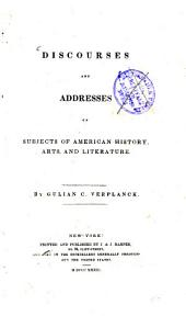 Discourses and Addresses on Subjects of American History, Arts, and Literature