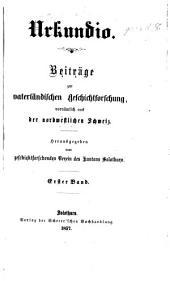 Urkundio. Beiträge zur vaterländischen Geschichtforschung, vornämlich aus der nordwestlichen Schweiz: Volume 1