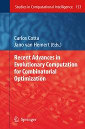 Recent Advances in Evolutionary Computation for Combinatorial Optimization