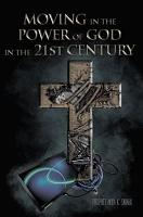 Moving in the Power of God in the 21st Century PDF