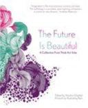 The Future Is Beautiful
