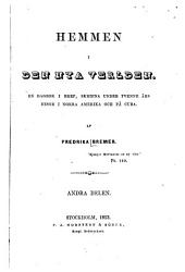 Hemmen i den Nya verlden: En dagbok i bref, skrifna under tvenne års resor i Norra Amerika och på Cuba, Volym 2