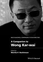 A Companion to Wong Kar-wai