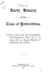 Early History of the Town of Amherstburg: A Short, Concise and Interesting Sketch with Explanatory Notes
