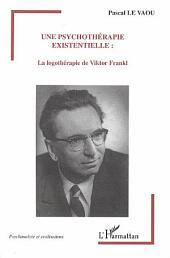 Une psychothérapie existentielle: La logothérapie de Viktor Frankl