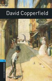 David Copperfield Level 5 Oxford Bookworms Library: Edition 3