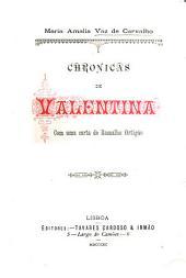 Chronicas de Valentina: com uma carta da Ramalho Ortigao