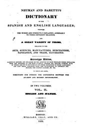 Neumann and Baretti's Dictionary of the Spanish and English Languages: Wherein the Words are Correctly Explained, Agreeably to Their Different Meanings, and a Great Variety of Terms Relating to the Arts, Sciences, Manufactures, Merchandise, Navigation, and Trade, Elucidated, Volume 2
