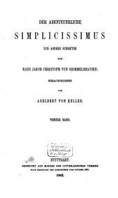 Der abenteuerliche Simplicissimus und andere Schriften: Bd. Simplicissimus, Buch 5-6, Continuationen 1-3. Arzt. Teutscher Michel. Anmerkungen. Register