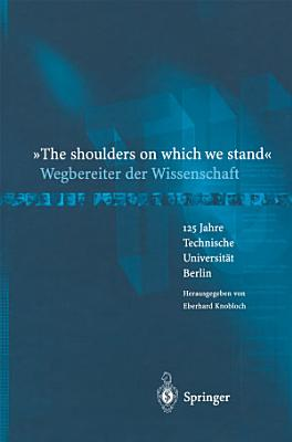 The shoulders on which we stand    Wegbereiter der Wissenschaft PDF