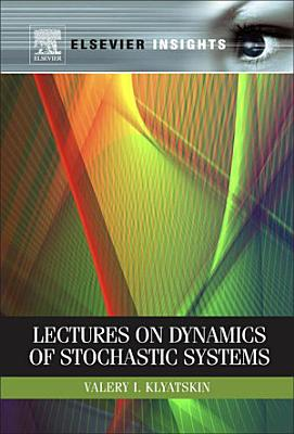 Lectures on Dynamics of Stochastic Systems PDF