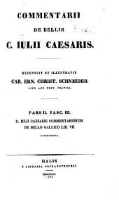 Commentarii de bellis C. Iulii Caesaris: C. Iulii Caesaris Commentariorum de bello Gallico Lib. VII