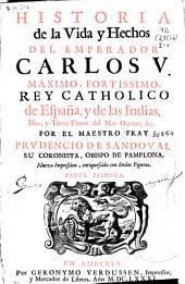 Historia de la vida y hechos del Emperador Carlos V... Rey catholico de España y de las Indias...