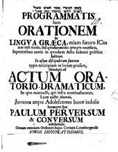 Programmatis loco orationem de lingua graeca, etiam futuro iureconsulto non utili modo, sed quodammodo quoque necessaria ... profert