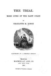 The Trial: More Links of the Daisy Chain
