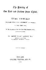 The Gibinity of Our Lord and Sabiour Jesus Christ; EIGHT LECTURES PREACHED BEFORE THE UNIVERSITY OF OXFORD. IN THE YEAR 1866