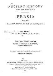 Ancient History from the Monuments: Persia from the Earliest Period to the Arab Conquest