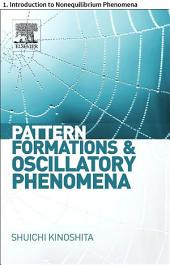 Pattern Formations and Oscillatory Phenomena: 1. Introduction to Nonequilibrium Phenomena