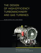 The Design of High-Efficiency Turbomachinery and Gas Turbines: Edition 2