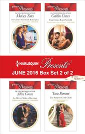 Harlequin Presents June 2016 - Box Set 2 of 2: The Greek's Nine-Month Redemption\An Heir to Make a Marriage\Expecting a Royal Scandal\The Surprise Conti Child