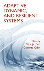 Adaptive, Dynamic, and Resilient Systems