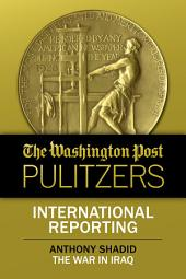 The Washington Post Pulitzers: Anthony Shadid, International Reporting